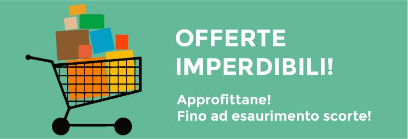 OFFERTE IMPERDIBILI